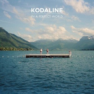 kodaline - in a perfect world (2013)